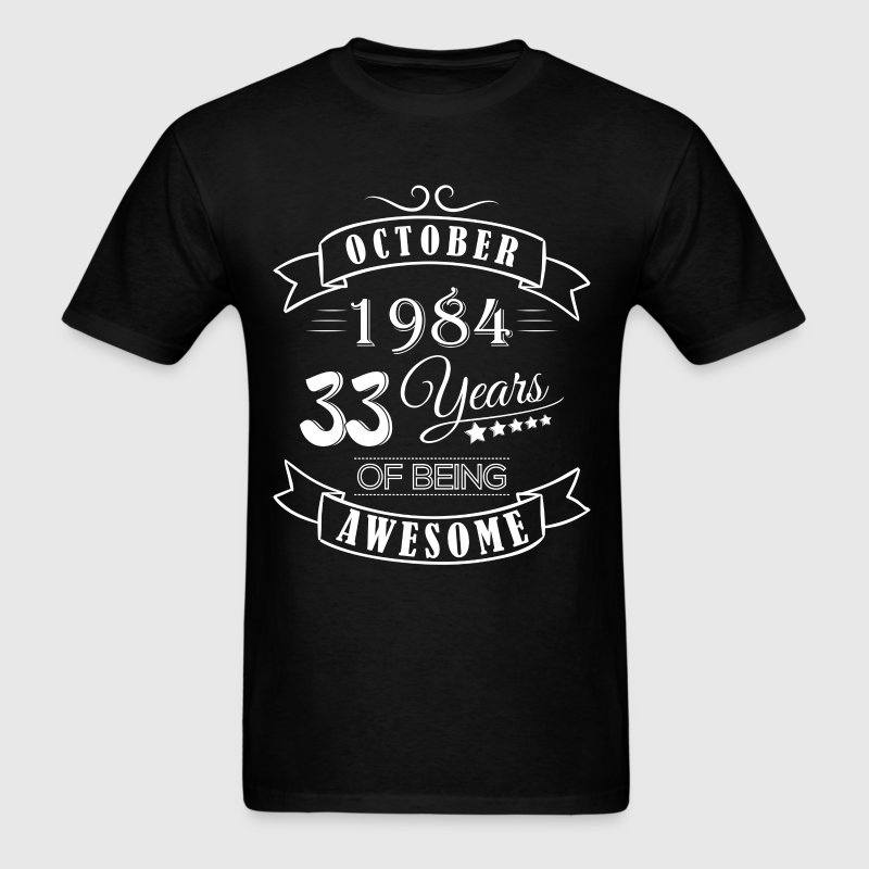October 1984 33 Years of being awesome - Men's T-Shirt