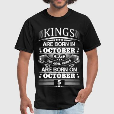 Real Kings Are Born On October 5 - Men's T-Shirt