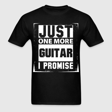 Just One More Guitar I Promise - Men's T-Shirt