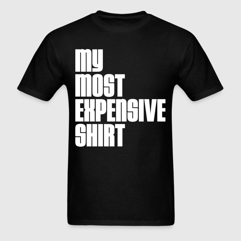 MOST EXPENSIVE ONE - Men's T-Shirt
