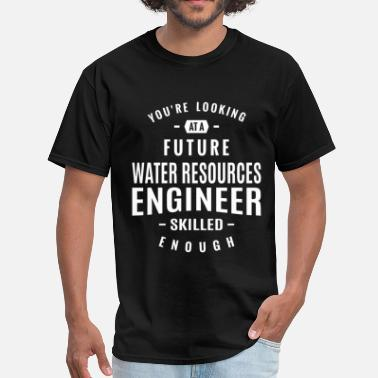 Water Resources Engineering Water Resources Engineer - Men's T-Shirt