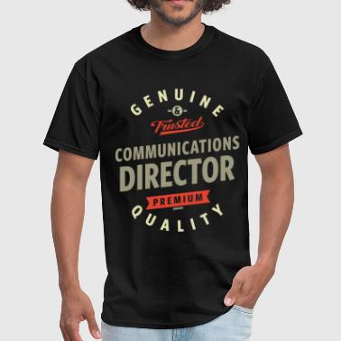 Communications Director Funny Communications Director - Men's T-Shirt