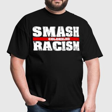 smash racism - Men's T-Shirt