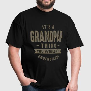 It's a Grandpap Thing - Men's T-Shirt