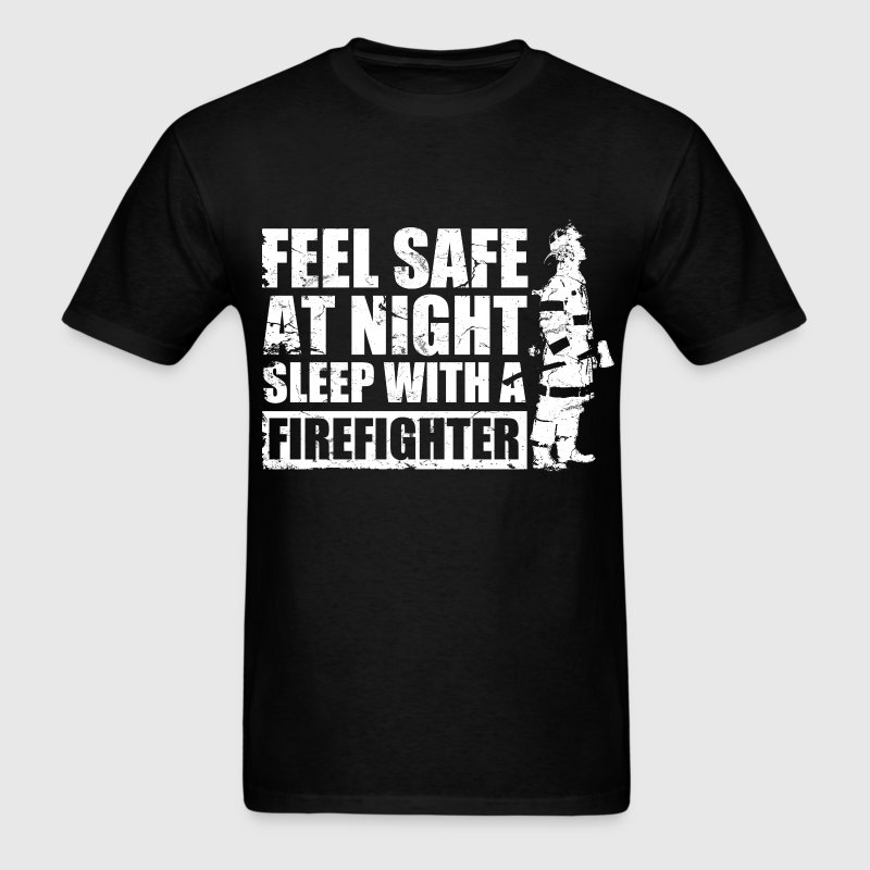 feel_safe_at_night_sleep_with_a_firefigter - Men's T-Shirt