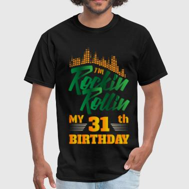 Rockin Rollin 31th Year Birthday Occasion - Men's T-Shirt