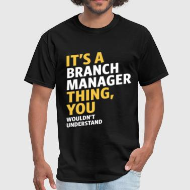 Branch Manager Funny Branch Manager - Men's T-Shirt