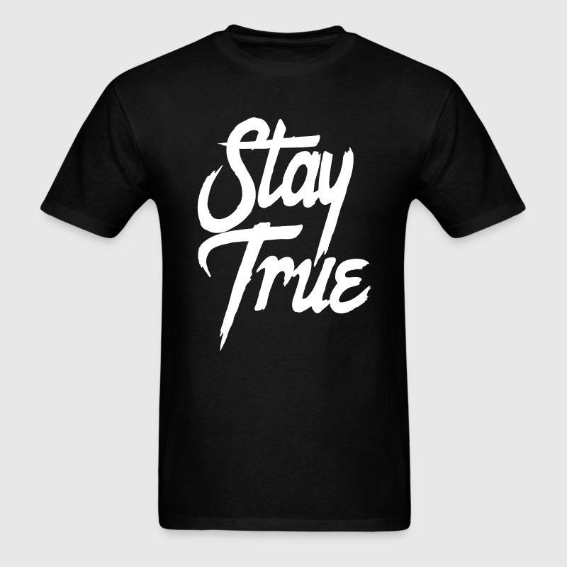 Stay True - Men's T-Shirt