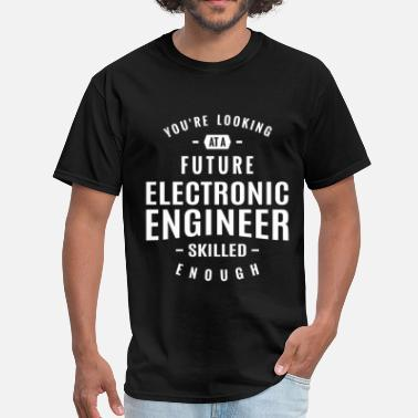 Electronics Engineer Electronic Engineer - Men's T-Shirt
