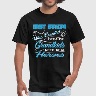 Great Grandpa Was Created Because.... - Men's T-Shirt