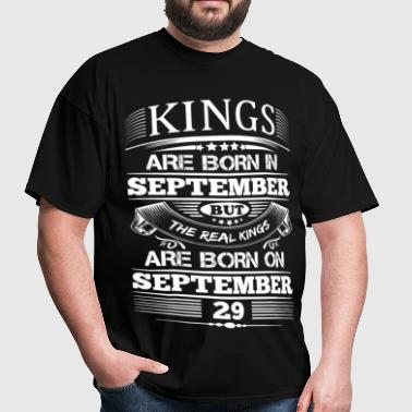 Real Kings Are Born On September 29 - Men's T-Shirt