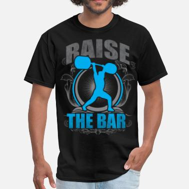 Bars Crossfit Raise The Bar - Crossfit and Weightlifting - Men's T-Shirt