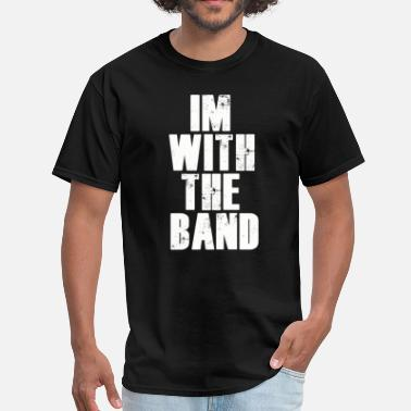 Rapper Im With The Band. - Men's T-Shirt