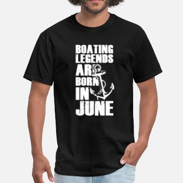 Legend Boats Boating Legends Are Born In June T-Shirt - Men's T-Shirt