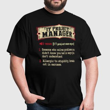IT Project Manager Sarcastic Definition T-Shirt - Men's T-Shirt
