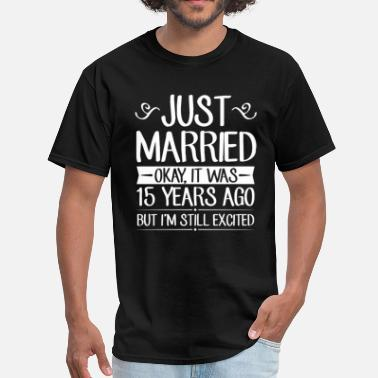 Married 15 Years 15 Wedding Anniversary Just Married  - Men's T-Shirt