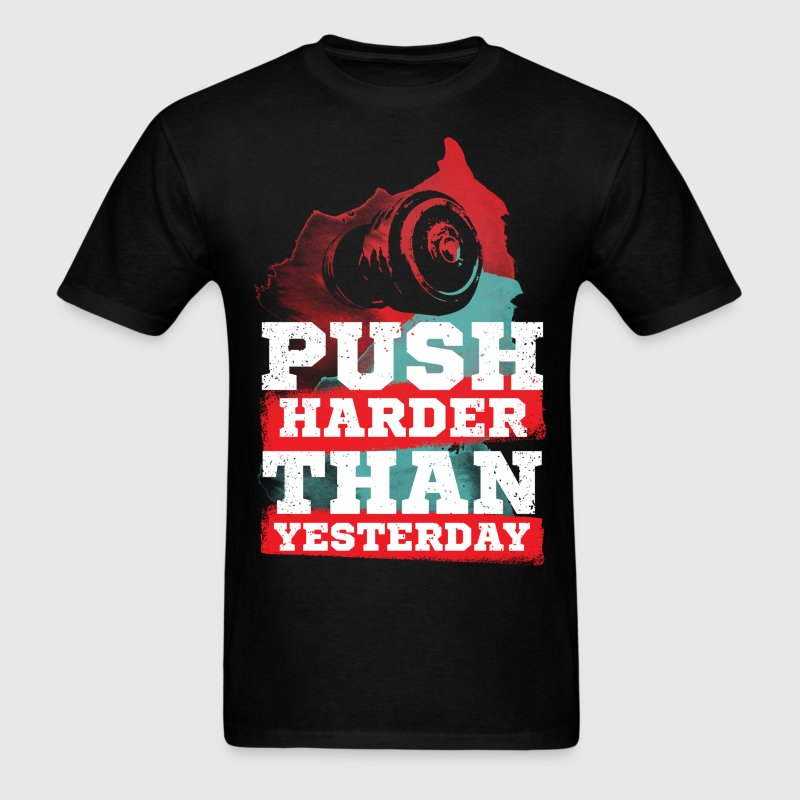 Push Harder Than Yesterday - Men's T-Shirt