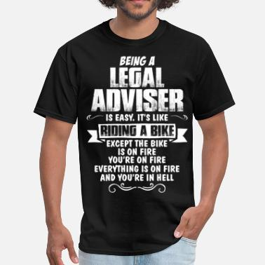 Being A Lawyer Is Easy Its Like Riding A Bike Except The Bike Is On Fire Being A Legal Adviser... - Men's T-Shirt