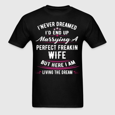 i-never-dreamed-id-grow-up-to-be-a-spoiled-wife-b - Men's T-Shirt