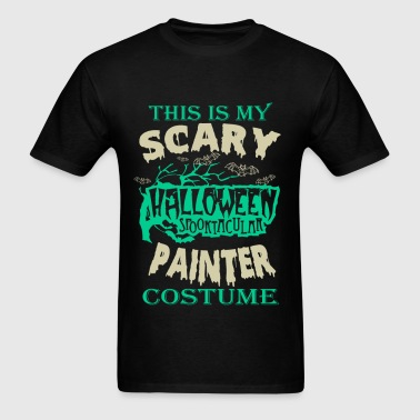 Painter - This is my scary halloween costume tee - Men's T-Shirt