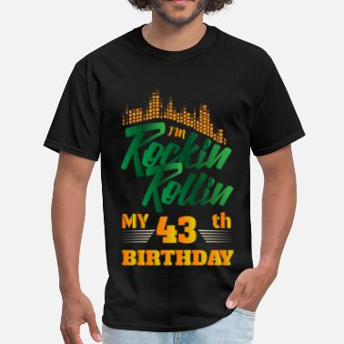 43th Birthday Rockin Rollin 43th Year Birthday Occasion - Men's T-Shirt