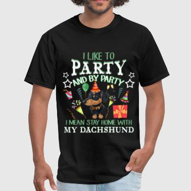 I Like To Party With My Dachshund T shirt - Men's T-Shirt