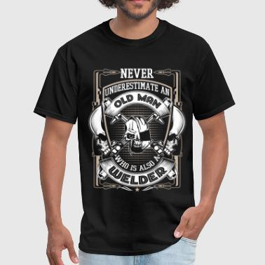 Never Underestimate An Old Welder T Shirt - Men's T-Shirt