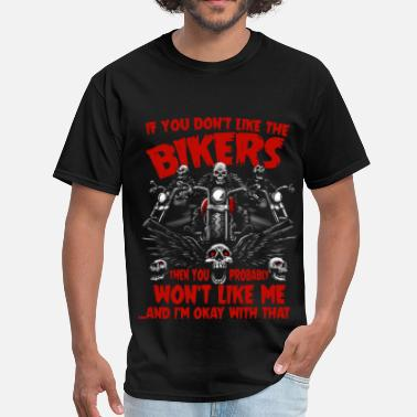 Wholesale Biker Biker - You won't like me and I'm okay with that - Men's T-Shirt