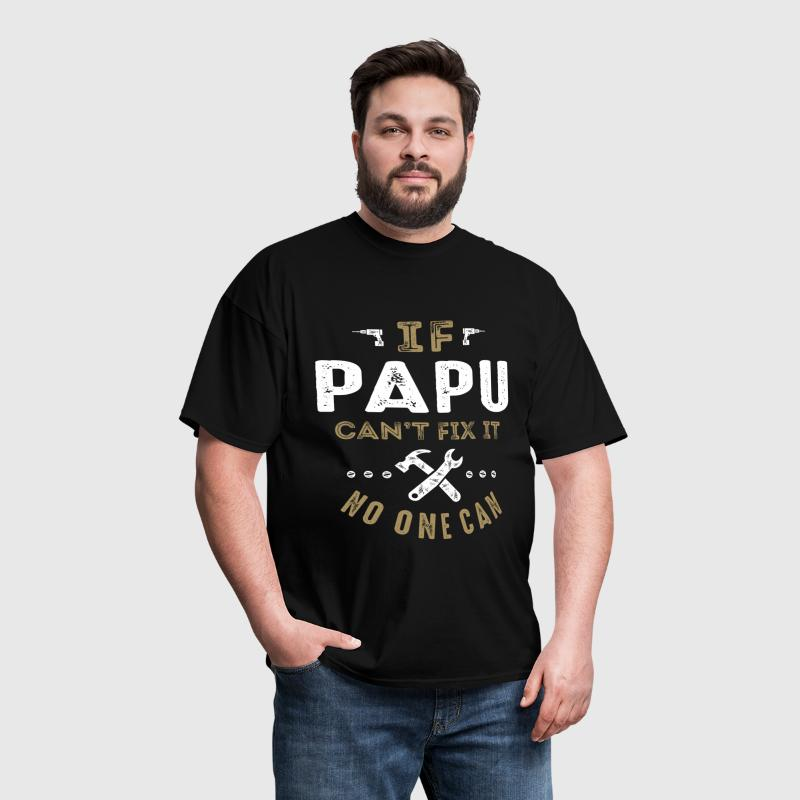 Papu Can Fix It - Men's T-Shirt