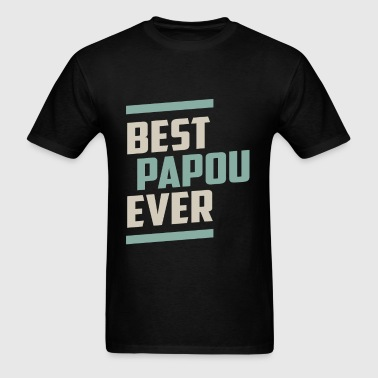 Best Papou Ever - Men's T-Shirt
