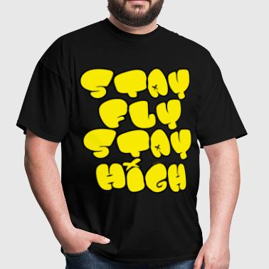 Stay Fly Stay High - Men's T-Shirt