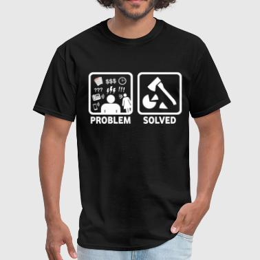 Funny Wood Chopping Problem Solved - Men's T-Shirt