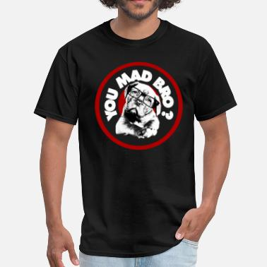 Mad Dog You Mad Bro ? - Men's T-Shirt