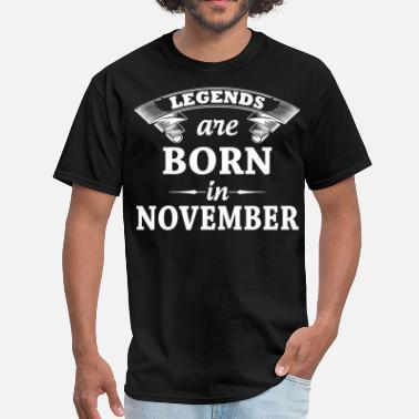 Legend Born November Legends Are Born In November - Men's T-Shirt