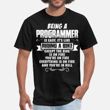Being A Programmer Is Easy Being A Programmer... - Men's T-Shirt