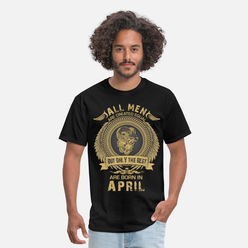 April T-Shirts - All men are created equal but only the best are bo - Men's T-Shirt black