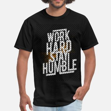 Hard Working Americans Work Hard, Stay Humble - Men's T-Shirt