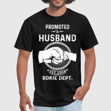 Promoted To Husband  2018 Rookie Dept. - Men's T-Shirt