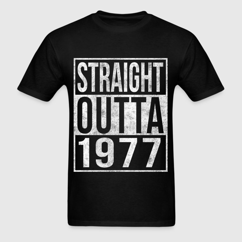 Straight Outta 1977 40th Birthday - Men's T-Shirt