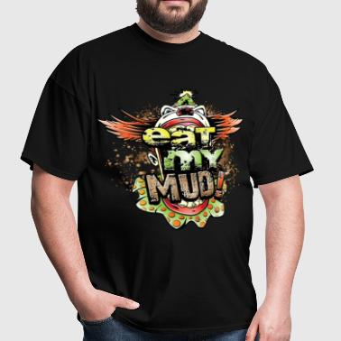 Eat My Mud Clown - Men's T-Shirt
