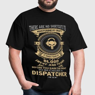 Dispatcher - Blood, sweat and tears - Men's T-Shirt