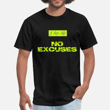 Fluorescent I Live Life NO EXCUSES Neon Fluorescent Yellow - Men's T-Shirt