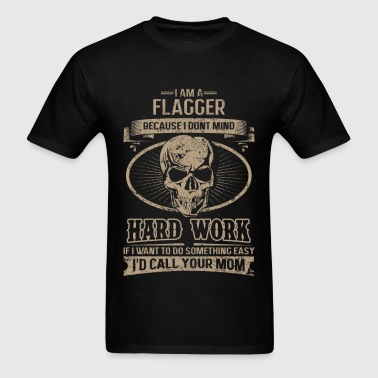 Flagger - I don't mind hard work - Men's T-Shirt