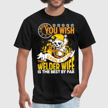 Welder Chick This Welder Wife Is The Best By Far T Shirt - Men's T-Shirt