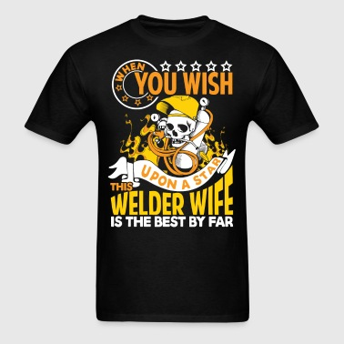 This Welder Wife Is The Best By Far T Shirt - Men's T-Shirt