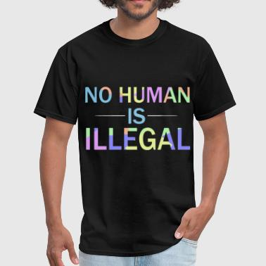 No Human Is Illegal no human is illegal racing - Men's T-Shirt