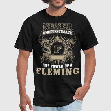 Fleming NEVER UNDERESTIMATE The Power Of A fleming scare k - Men's T-Shirt