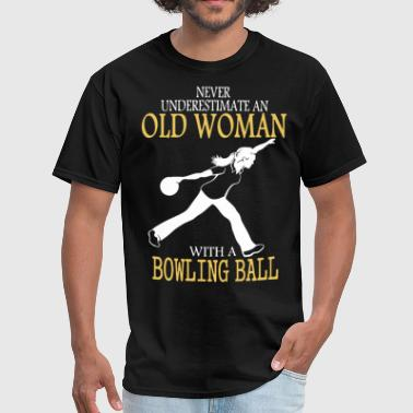 Pussy Balls never underestimate an old woman with a bowling ba - Men's T-Shirt