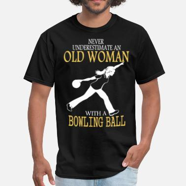 Porn Old never underestimate an old woman with a bowling ba - Men's T-Shirt