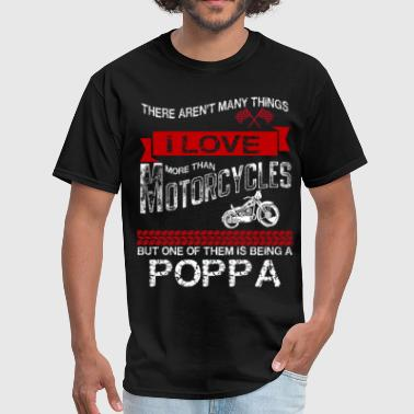 This Poppa Loves Motorcycles - Men's T-Shirt